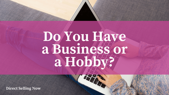 Do You Have a Business or a Hobby